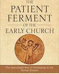 TLG Christian News-The Gospel Coalition-Was the Early Church 'Patient'?-patient ferment 210 315 90 210x260